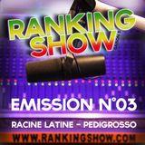 Ranking Show N°3 - Racine Latine - Pedigrosso