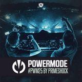 Primeshock Presents: Powermode Episode 25