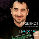 Sequence  Ep. 225 Guest Mix Halaros / Aug 17 , 2019