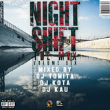 NIGHT SHIFT THE MIX VOL.6 Mixed by DJ TOMITA , DJ KOTA & DJ KAU