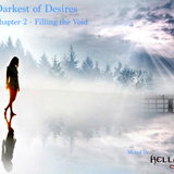 The Darkest of Desires:  Chapter 2 - FIlling the Void
