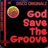 """God Save The Groove"" Show #9 (2018.04.25) (Guest DJ Small Change)"