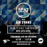 BEAT with Fin Evans // Thirty3Hz Takeover // 20th April 2016