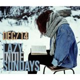 LAZY INDIE SUNDAYS - DEC 14