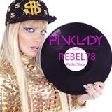 DJane PinkLady - REBEL78 Episode 10.2016