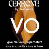 CERRONE VO (give me love, supernature, love in c minor, love is here)