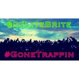 #LiTEBRiTESessions 010 - #GoneTrappin (DIRTY)