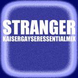 Kaiser Gayser 'Stranger' Essential Mix