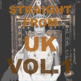 Straight from UK VOL.1