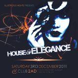 House Of Elegance > Sat 3rd Dec 11 > @ Club 2AD