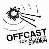 OFFCAST #23: Alizarin Crimson