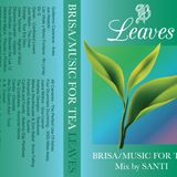 Brisa / Music for Tea / Leaves Mix by Santiago