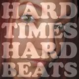 HARD TIMES HARD BEATS (DNB / ALL VINYL) 10.14.08
