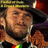 Echo Chamber - Fistful of Dub: Dread Western special 10-16-13