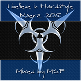 I believe in Hardstyle Maerz 2015 - mixed by MSP