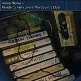 Aaron Thomas At Residents Party 2 (Remastered)