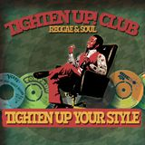Tighten Up! Club #1: Tighten Up Your Style