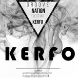 GROOVE NATION EP#004 special guest mix Kerfo