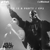 @DJKRISMURDY // #LIFEISAPARTY - EP 2 // MORE DRAKE