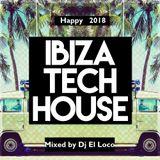Ibiza Tech House - Special New Year 2018 - Mixed by Dj El Loco