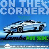 On The Corner vol. 35 - Lambo Music