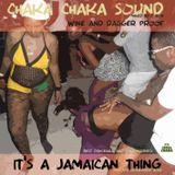 Chaka Chaka Sound - It's a Jamaican thing