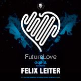 Felix Leiter Presents - FutureLove House Sessions Vol. 3