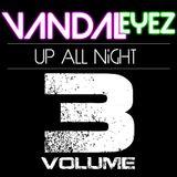 Up All Night (Vol. 3) - Vandaleyez