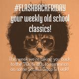 Flashback Friday! '70s & '80s Soulful Disco & Funk! #funkyfriday!