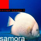 SAMORA --------------> SAVAGE BEAUTY
