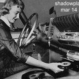 Shadowplay - March, 2014