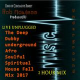 The Deep Dubby Underground Afro Soulful Spiritual 2 Hours House mix 2017 By Rob Flawless