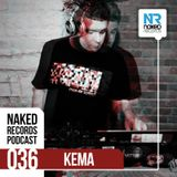Naked Records Podcast 036 mixed by KEMA