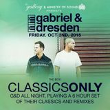 Gabriel & Dresden Classics Only Live From Ministry Of Sound, London 10 - 02 - 15