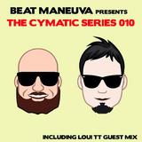 Beat Maneuva - Cymatic Series 010 + LOUI TT Guest mix