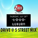 Loud Luxury - Drive @ Five StreetMix - July 28 2016