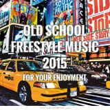 Old School Freestyle Music 2015 - DJ Carlos C4 Ramos