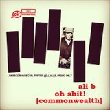 Ali B - Oh Shit! (Commonwealth)