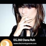 Dana Ruh - Electronic Groove Podcast