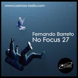 Fernando Barreto - No Focus 27 Cosmos-Radio
