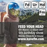 Feed Your Head - 5th Birthday Show - with The Hutchinson Brothers recorded Sunday 4th March 2018