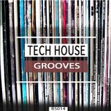 TECH HOUSE GROOVES (JULY 16)