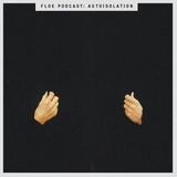 autoisolation - floe podcast #1