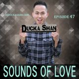 Ducka Shan- Sounds of Love 47 May 2nd  2015