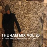The 4 AM Mix Vol. 25