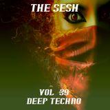 The Sesh Vol. 39 - Deep Techno