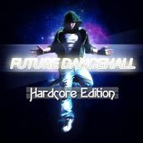 RazoR presents Future Dancehall (Hardcore Edition)
