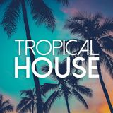 House Tropical 2017