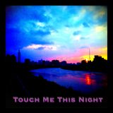 Touch Me This Night
