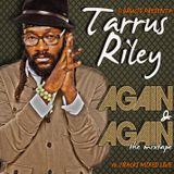 ★★★TARRUS RILEY - AGAIN & AGAIN! THE MIXTAPE BY IL BRUCIO★★★